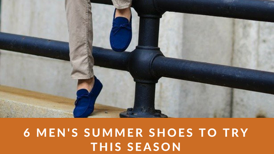 6 Men's Summer Shoes to Try